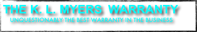 The K. L. Myers  WARRANTY      